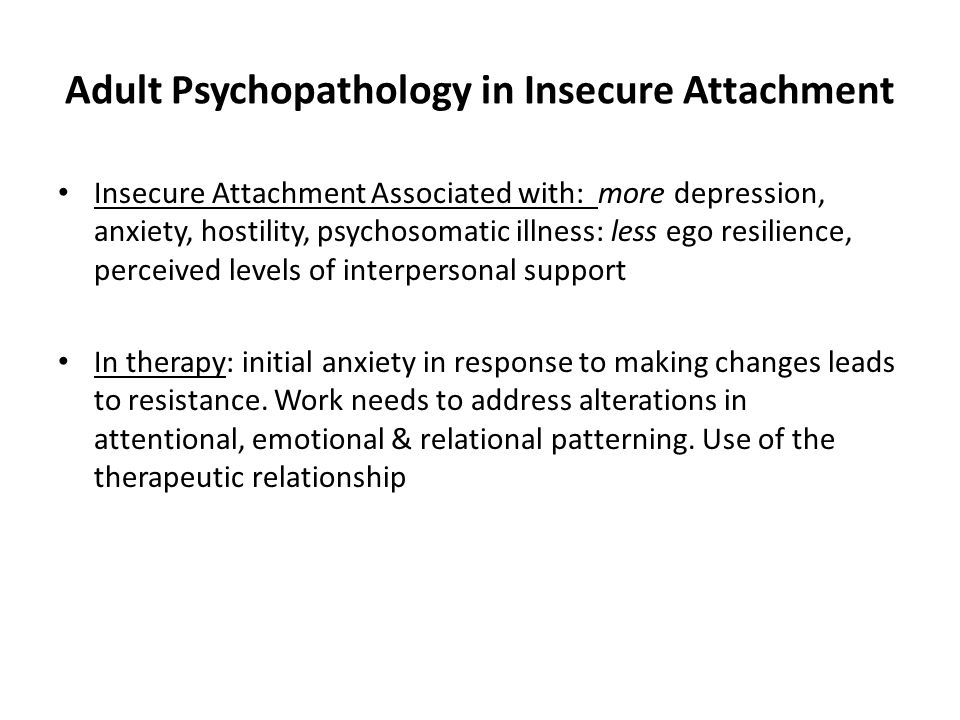 Adult Psychopathology in Insecure Attachment