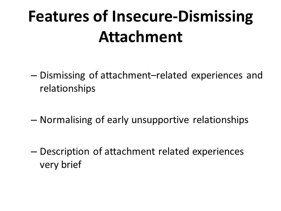 Features of Insecure-Dismissing Attachment
