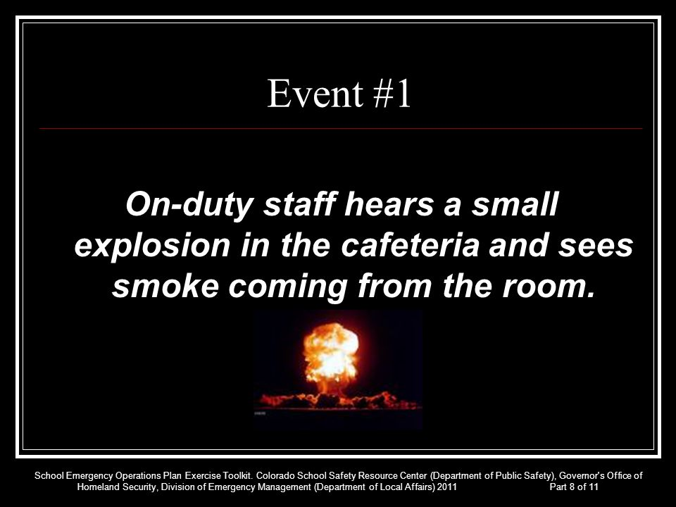 Event #1 On-duty staff hears a small explosion in the cafeteria and sees smoke coming from the room.