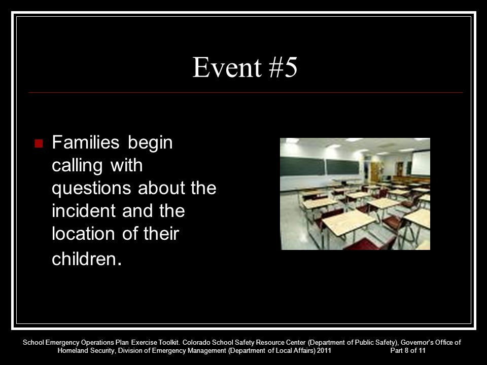 Event #5 Families begin calling with questions about the incident and the location of their children.