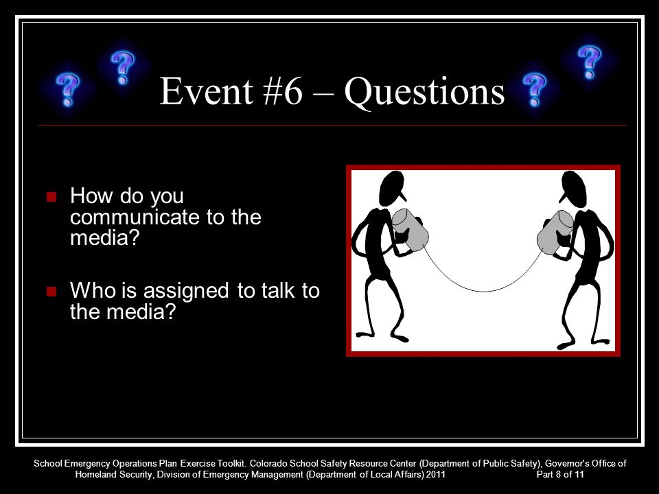 Event #6 – Questions How do you communicate to the media