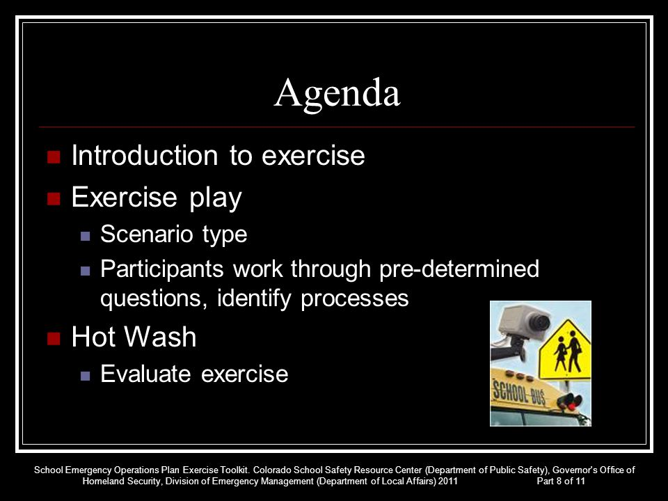 Agenda Introduction to exercise Exercise play Hot Wash Scenario type