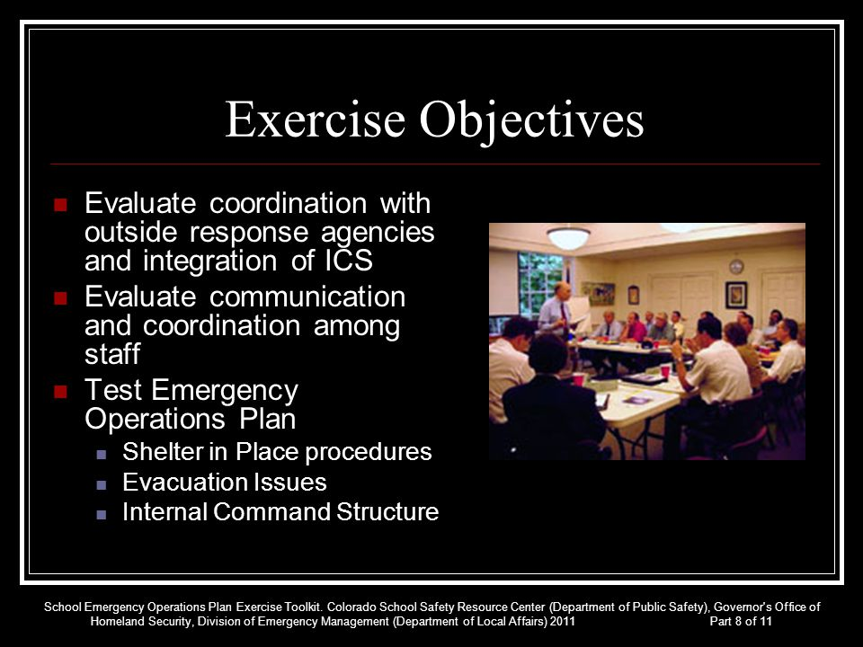 Exercise Objectives Evaluate coordination with outside response agencies and integration of ICS. Evaluate communication and coordination among staff.