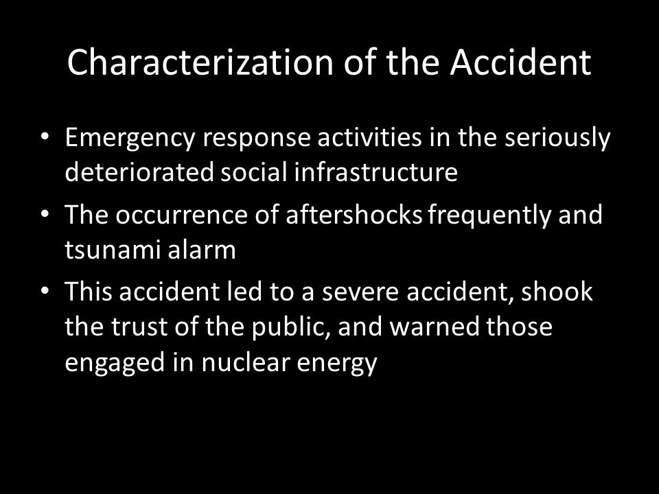 Characterization of the Accident