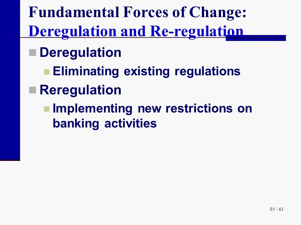 Fundamental Forces of Change: Deregulation and Re-regulation