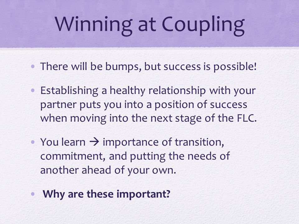 Winning at Coupling There will be bumps, but success is possible!