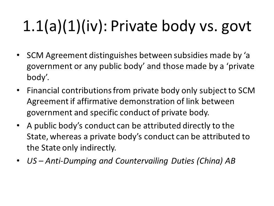 1.1(a)(1)(iv): Private body vs. govt