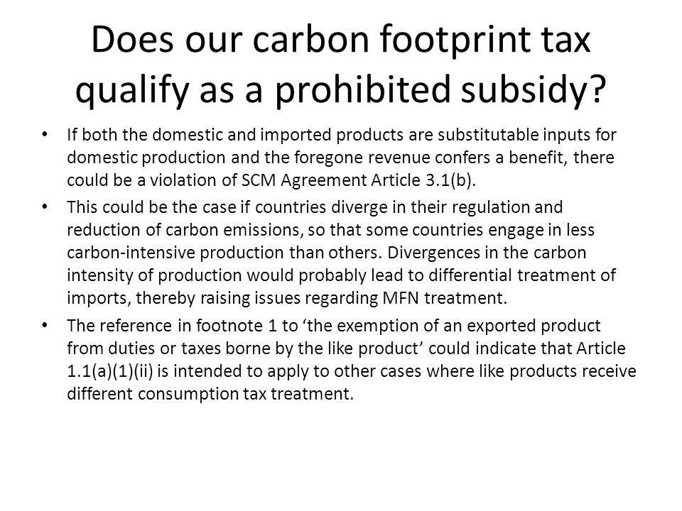 Does our carbon footprint tax qualify as a prohibited subsidy
