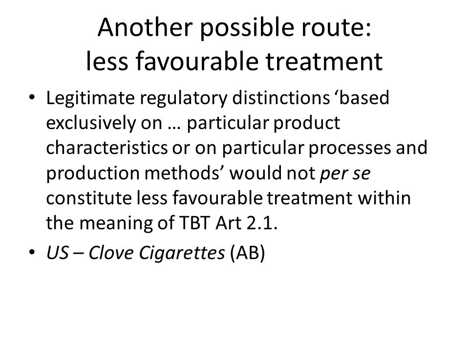 Another possible route: less favourable treatment