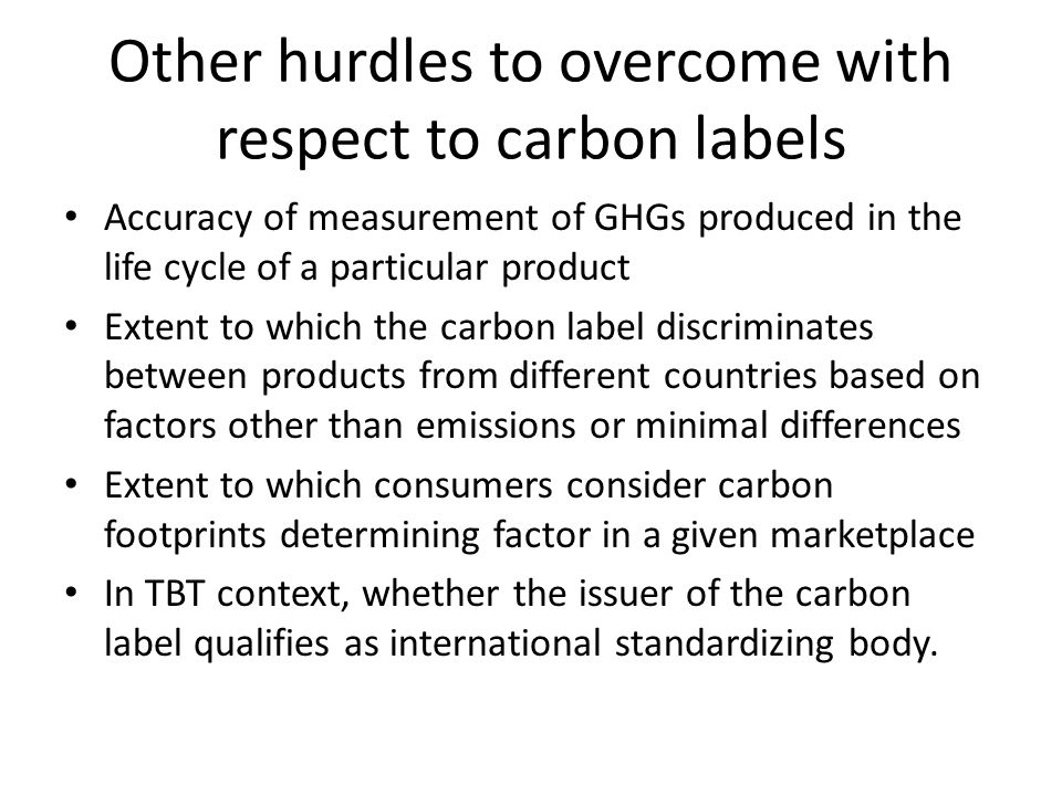 Other hurdles to overcome with respect to carbon labels