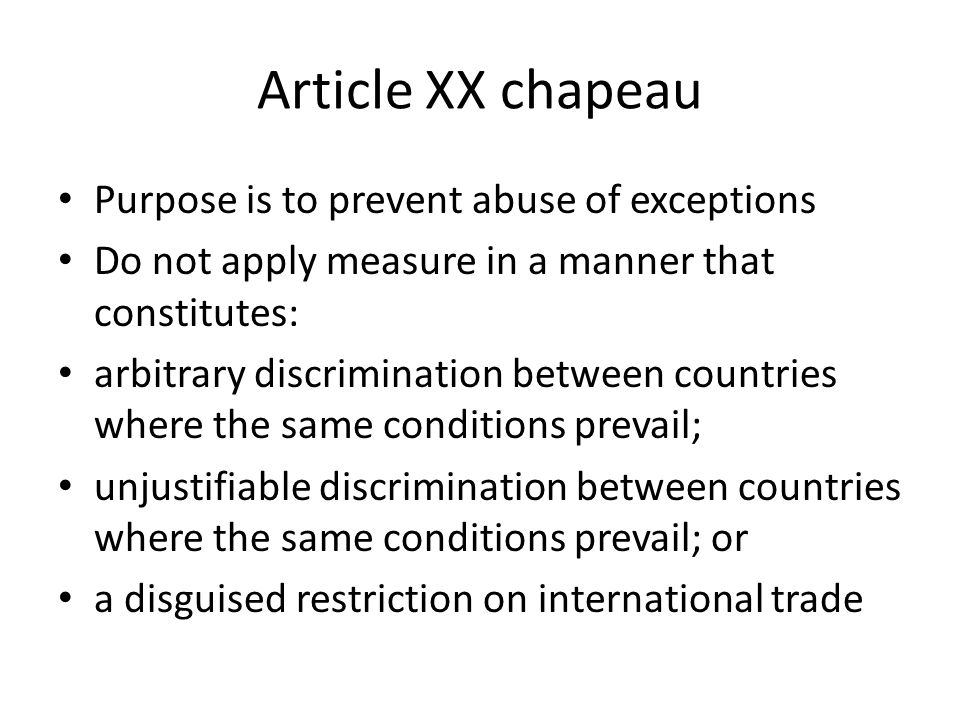 Article XX chapeau Purpose is to prevent abuse of exceptions