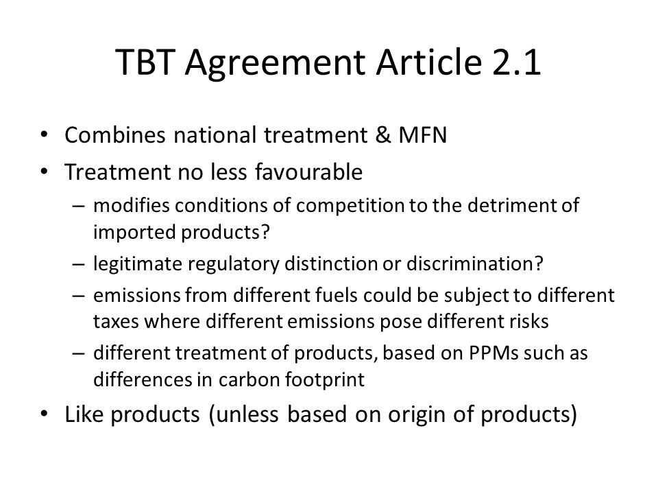 TBT Agreement Article 2.1 Combines national treatment & MFN