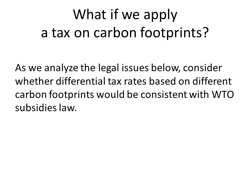 What if we apply a tax on carbon footprints