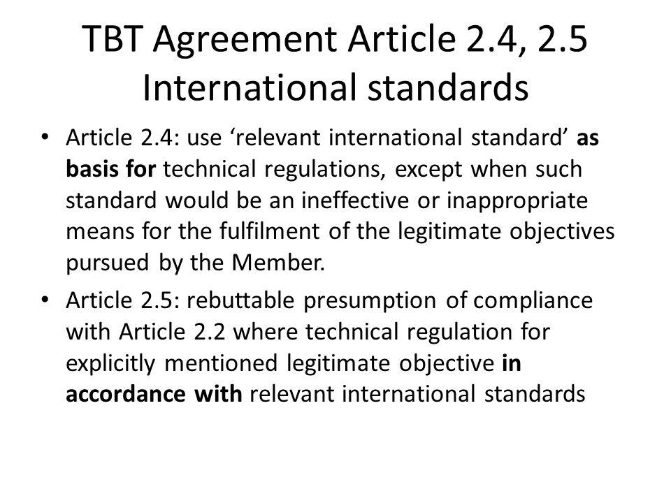 TBT Agreement Article 2.4, 2.5 International standards