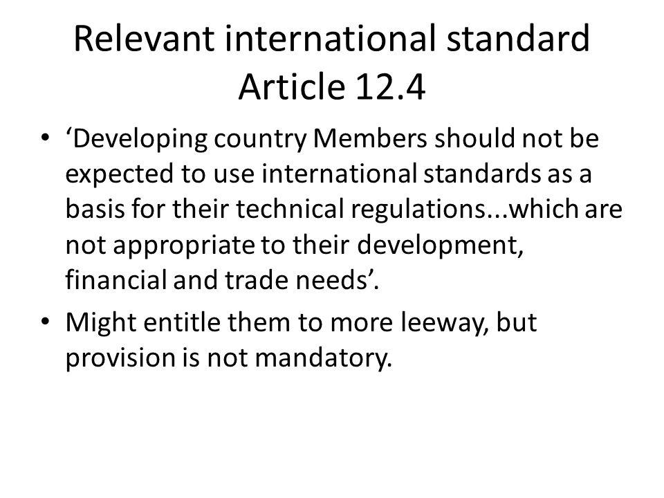 Relevant international standard Article 12.4