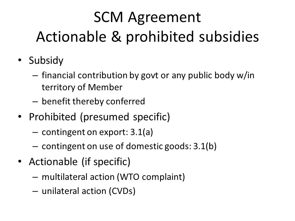 SCM Agreement Actionable & prohibited subsidies