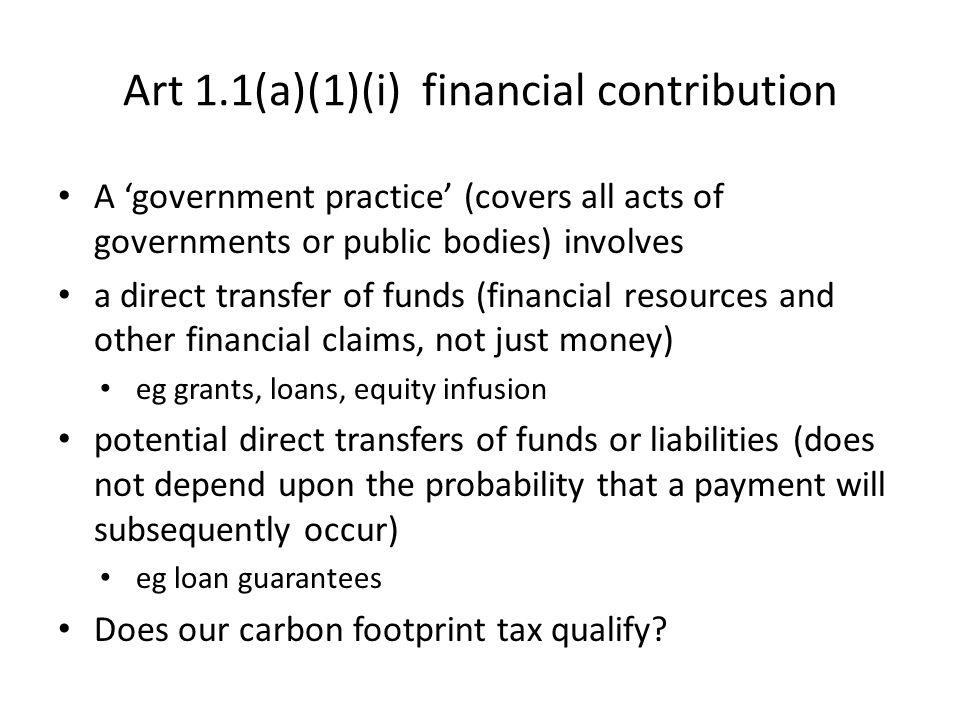 Art 1.1(a)(1)(i) financial contribution