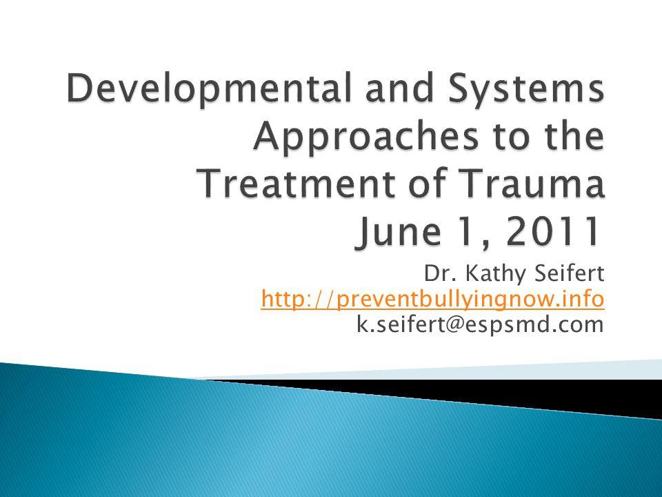 Dr. Kathy Seifert http://preventbullyingnow.info k.seifert@espsmd.com