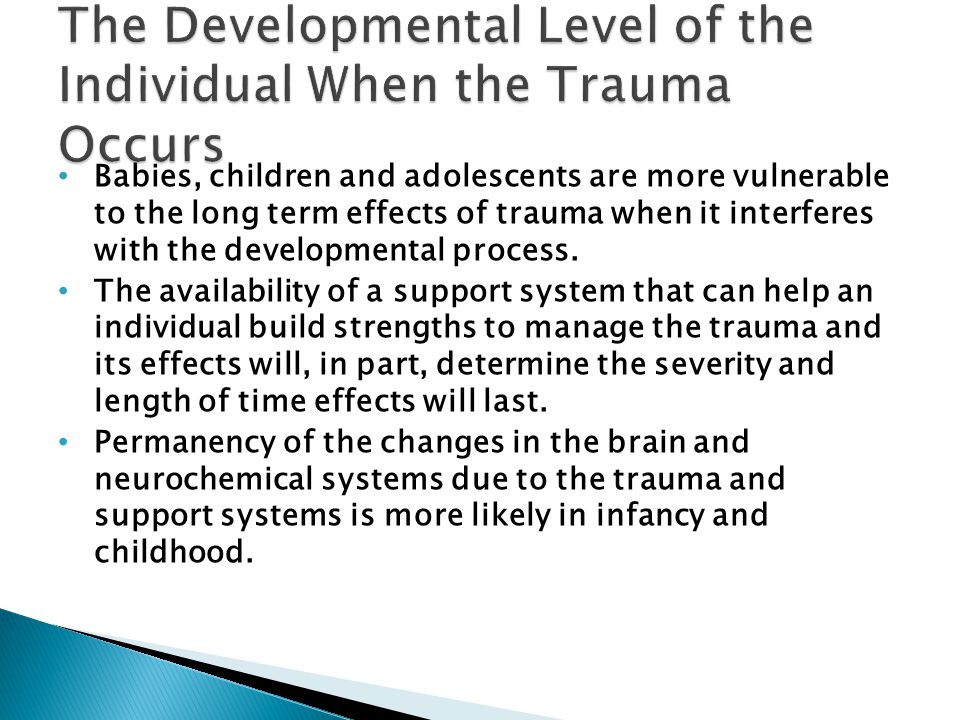 The Developmental Level of the Individual When the Trauma Occurs