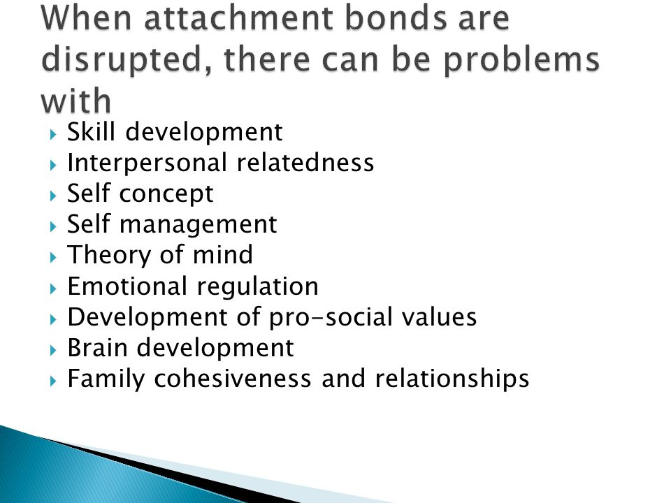When attachment bonds are disrupted, there can be problems with
