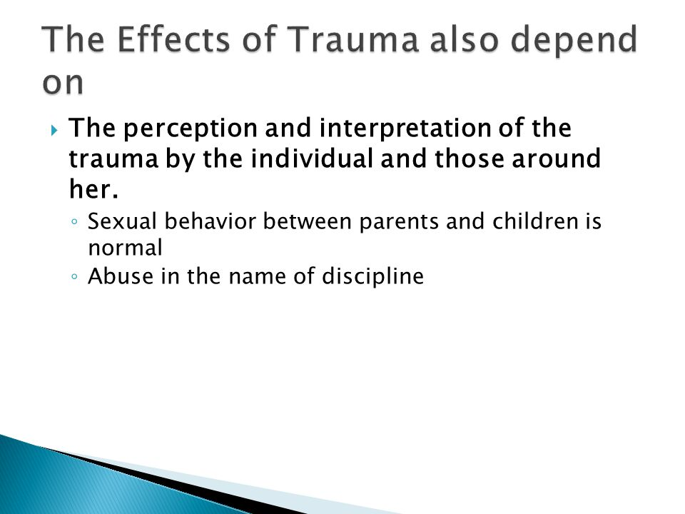 The Effects of Trauma also depend on