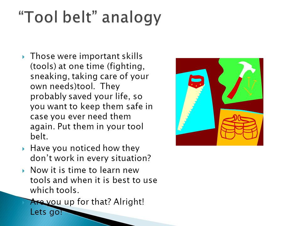 Tool belt analogy