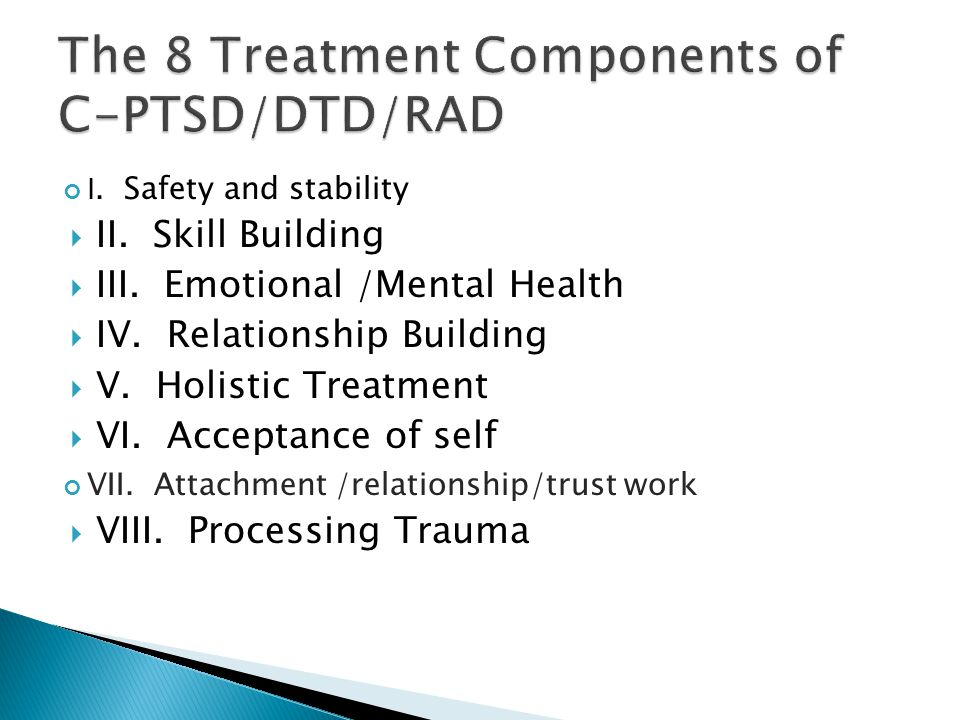 The 8 Treatment Components of C-PTSD/DTD/RAD
