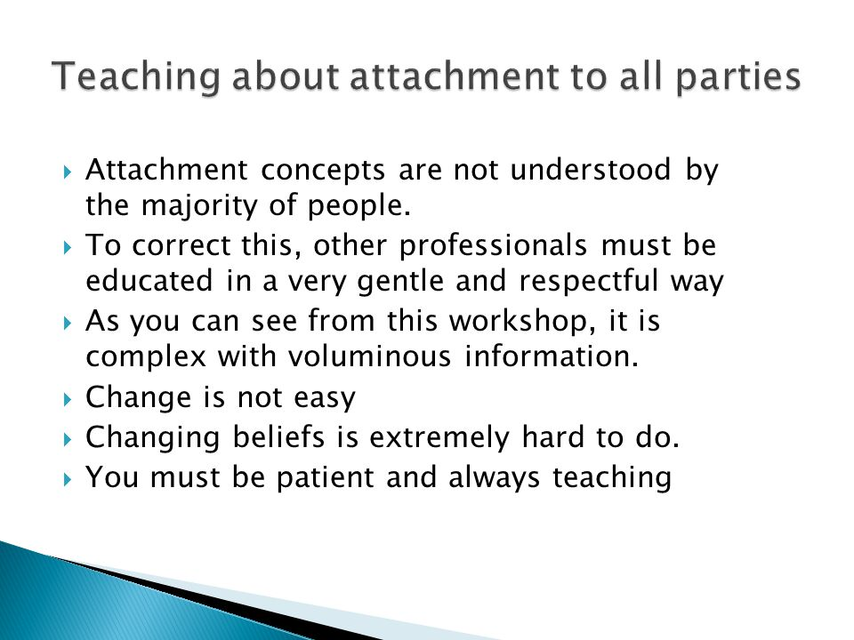 Teaching about attachment to all parties