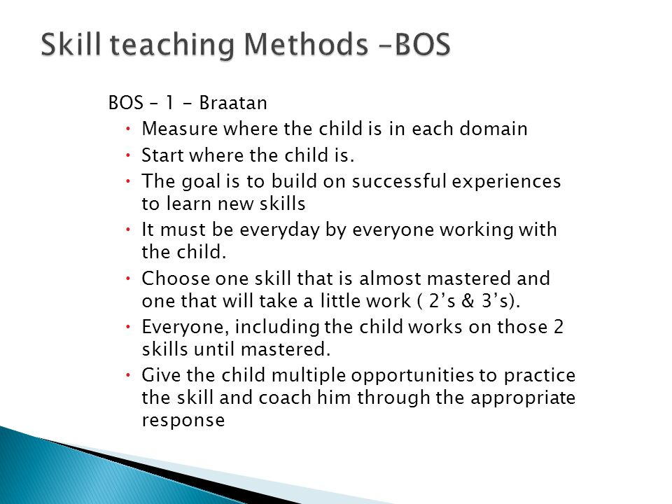 Skill teaching Methods –BOS