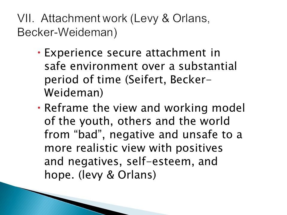 VII. Attachment work (Levy & Orlans, Becker-Weideman)