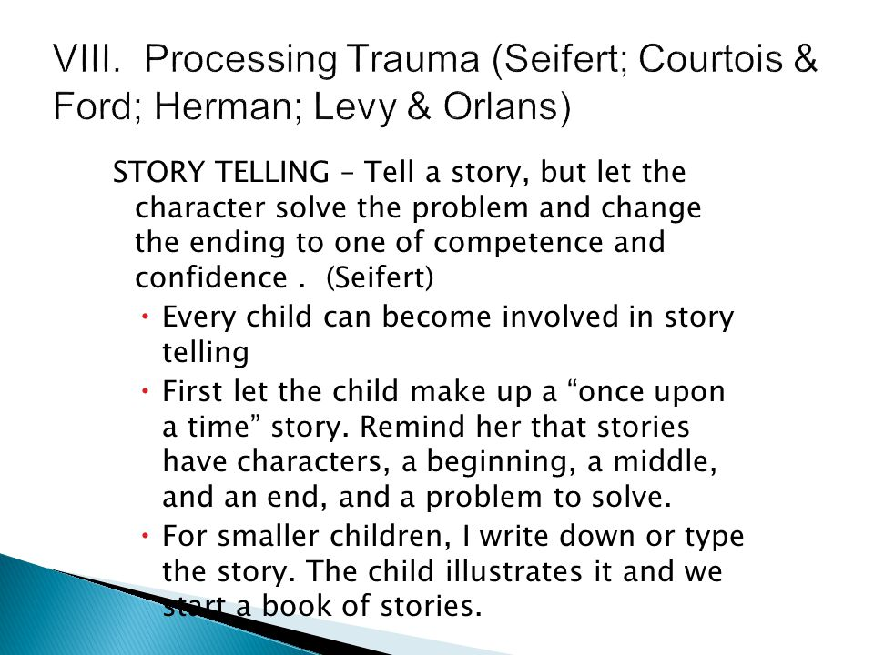 VIII. Processing Trauma (Seifert; Courtois & Ford; Herman; Levy & Orlans)