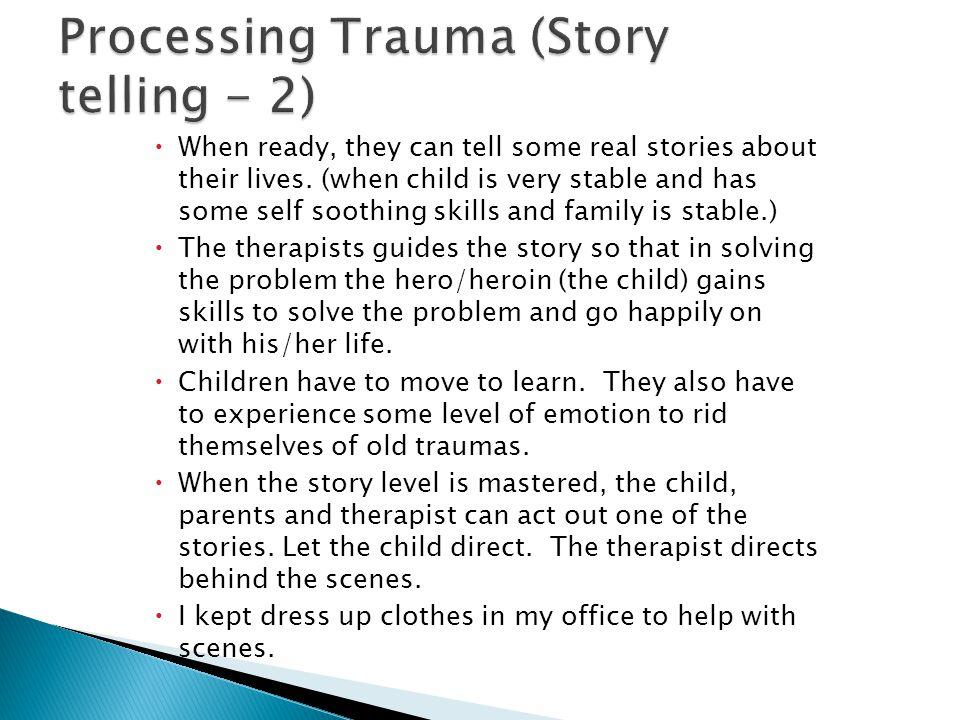 Processing Trauma (Story telling - 2)