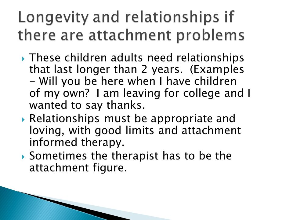 Longevity and relationships if there are attachment problems
