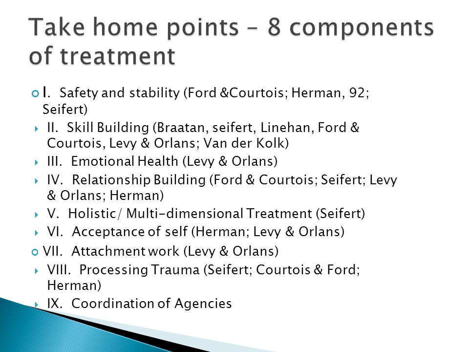 Take home points – 8 components of treatment
