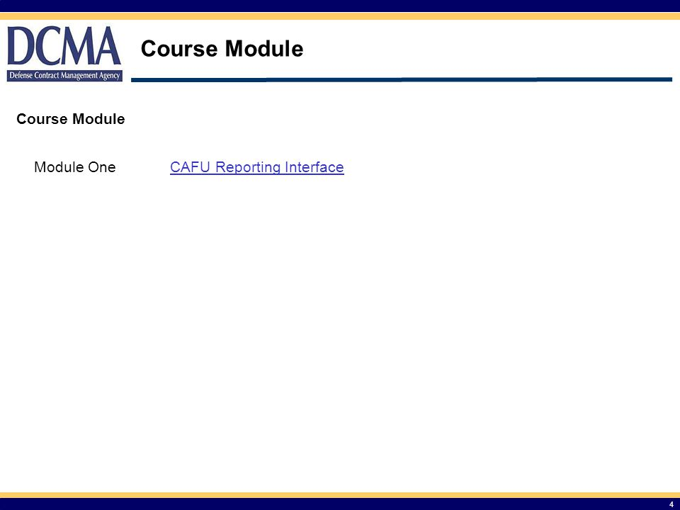 Course Module Course Module Module One CAFU Reporting Interface 4