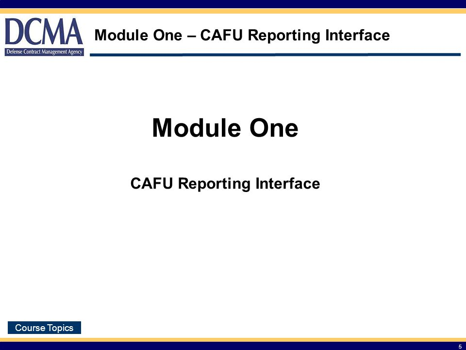 Module One – CAFU Reporting Interface
