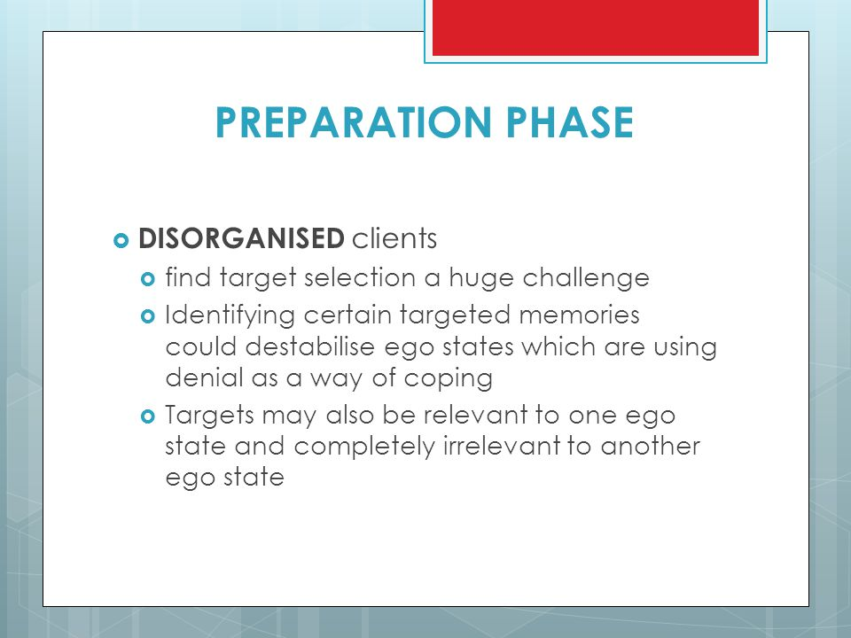 PREPARATION PHASE DISORGANISED clients