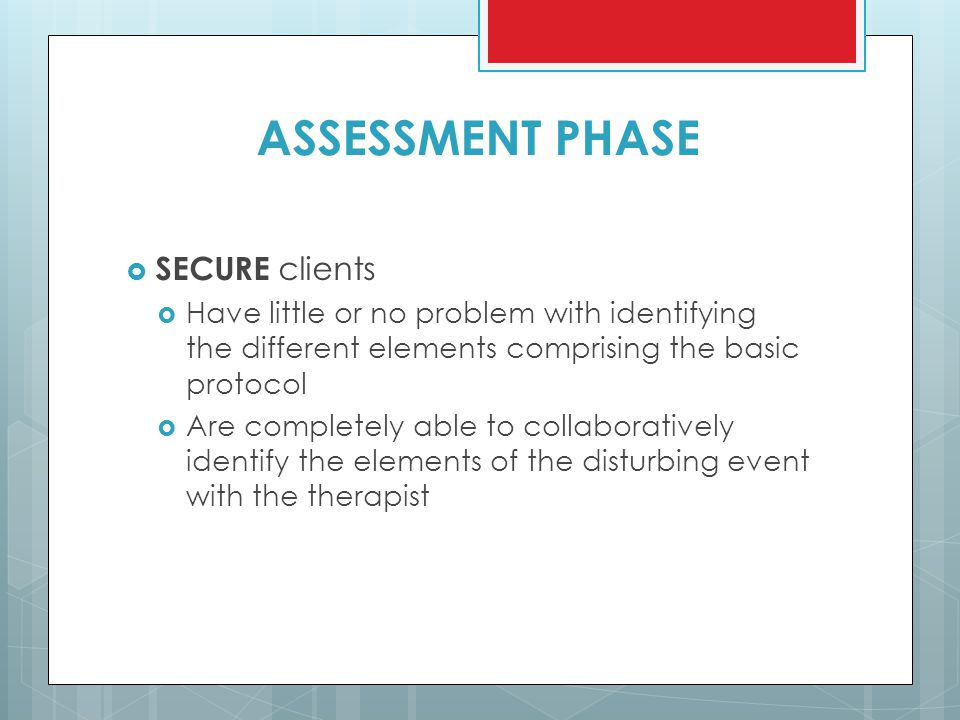ASSESSMENT PHASE SECURE clients