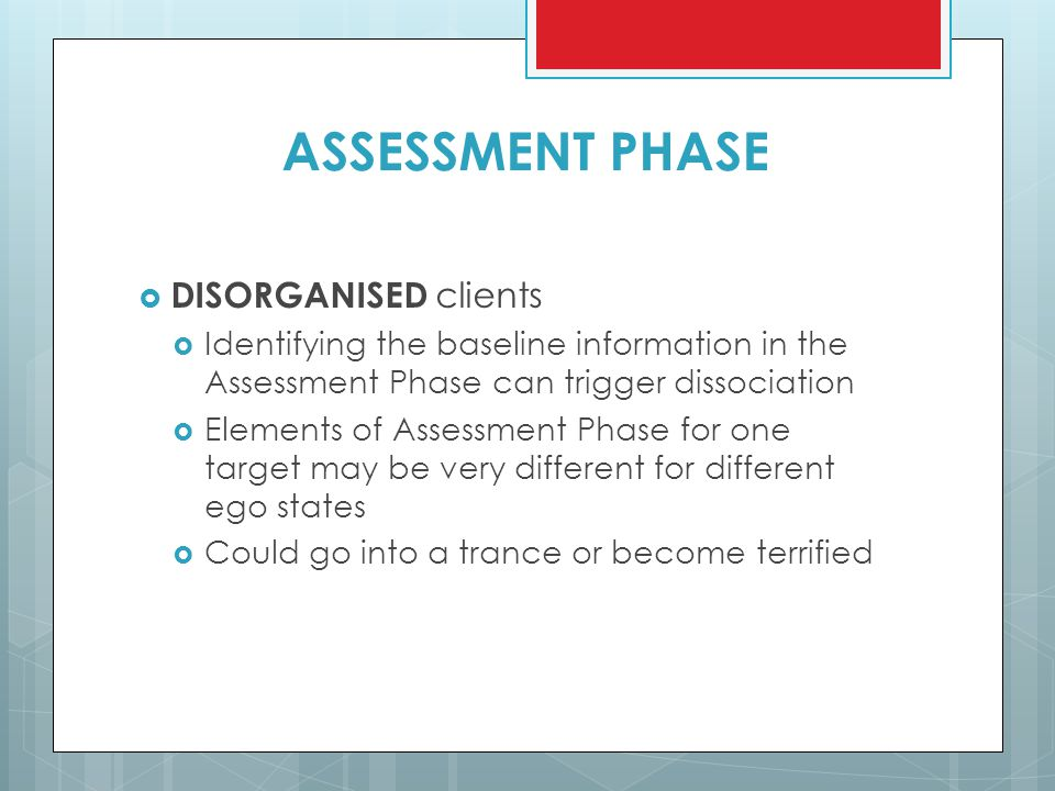 ASSESSMENT PHASE DISORGANISED clients