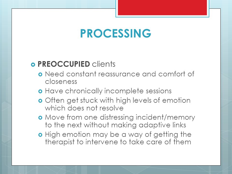 PROCESSING PREOCCUPIED clients