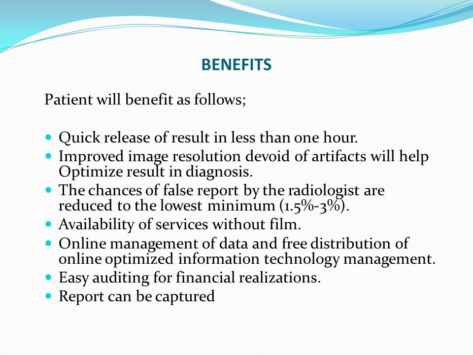 BENEFITS Patient will benefit as follows;