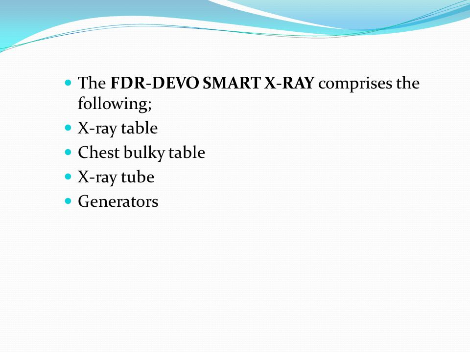 The FDR-DEVO SMART X-RAY comprises the following;