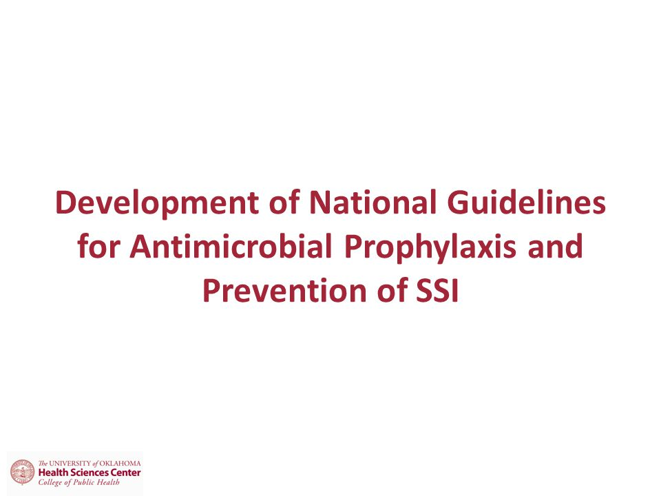 Development of National Guidelines for Antimicrobial Prophylaxis and Prevention of SSI