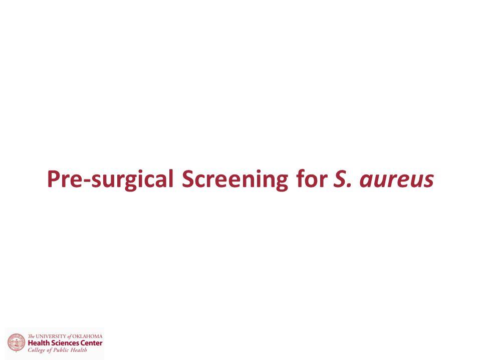 Pre-surgical Screening for S. aureus