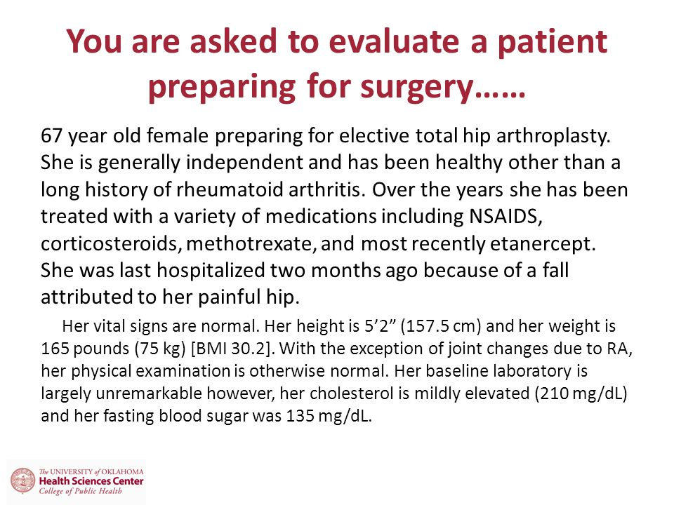 You are asked to evaluate a patient preparing for surgery……