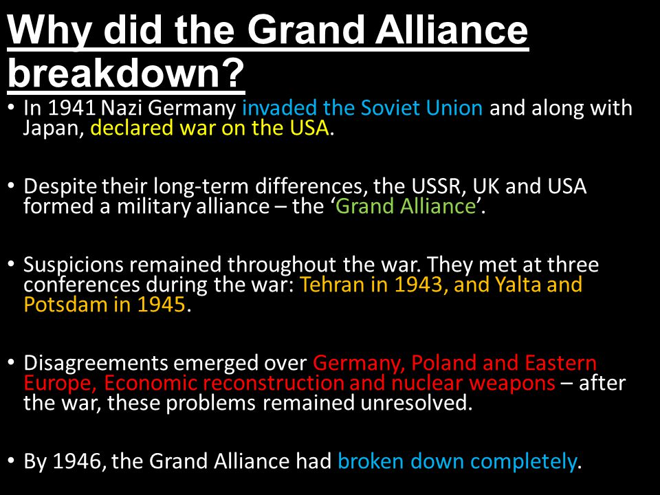 why did alliance break down between brtain ussr and usa As historian mark rice reminds us, nato's mission has from the very  of world war ii (the soviet union, britain, france, and the united states) broke down.