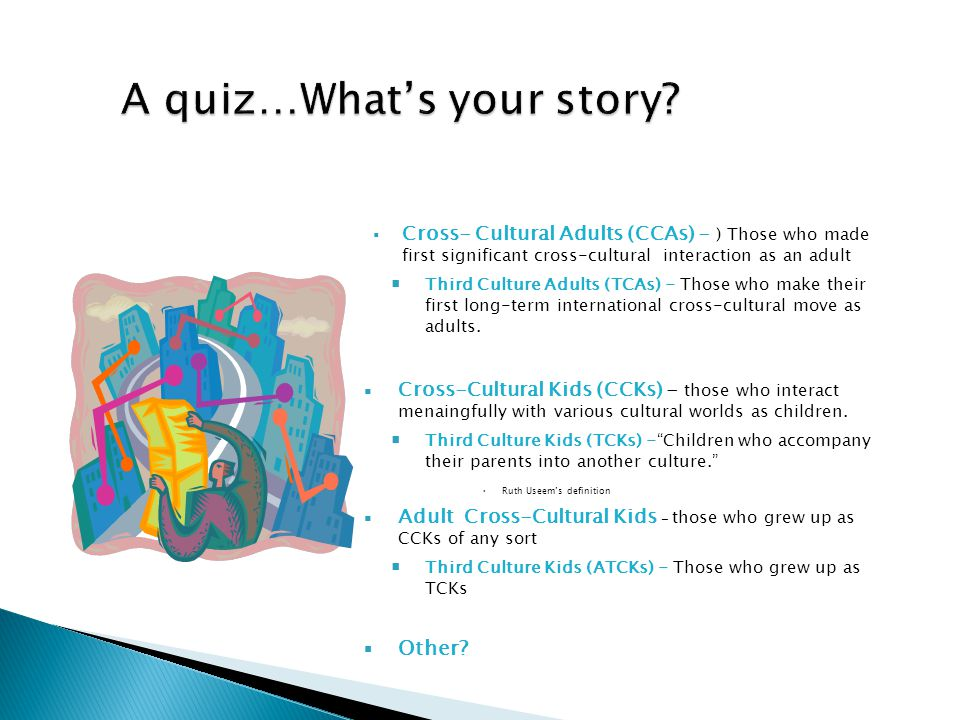 A quiz…What's your story