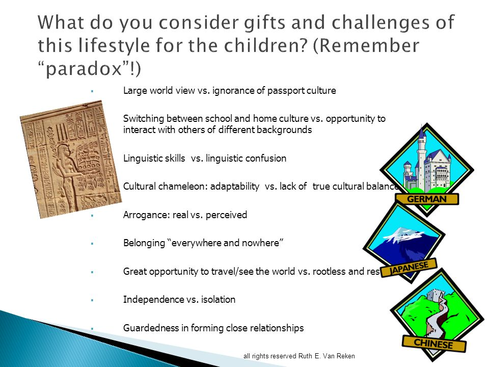 What do you consider gifts and challenges of this lifestyle for the children (Remember paradox !)