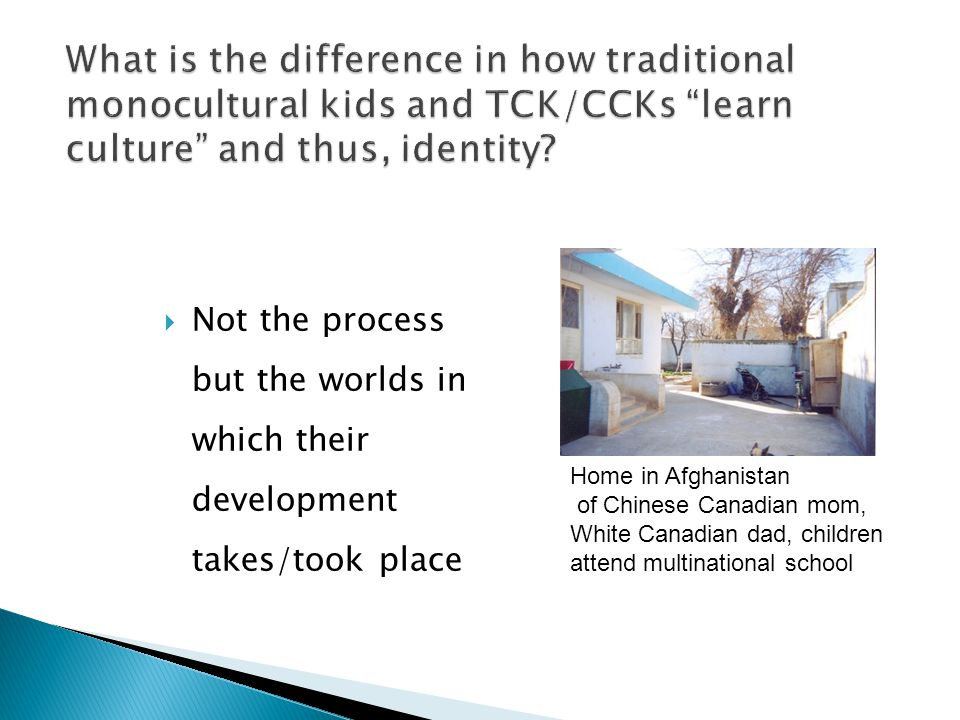 What is the difference in how traditional monocultural kids and TCK/CCKs learn culture and thus, identity