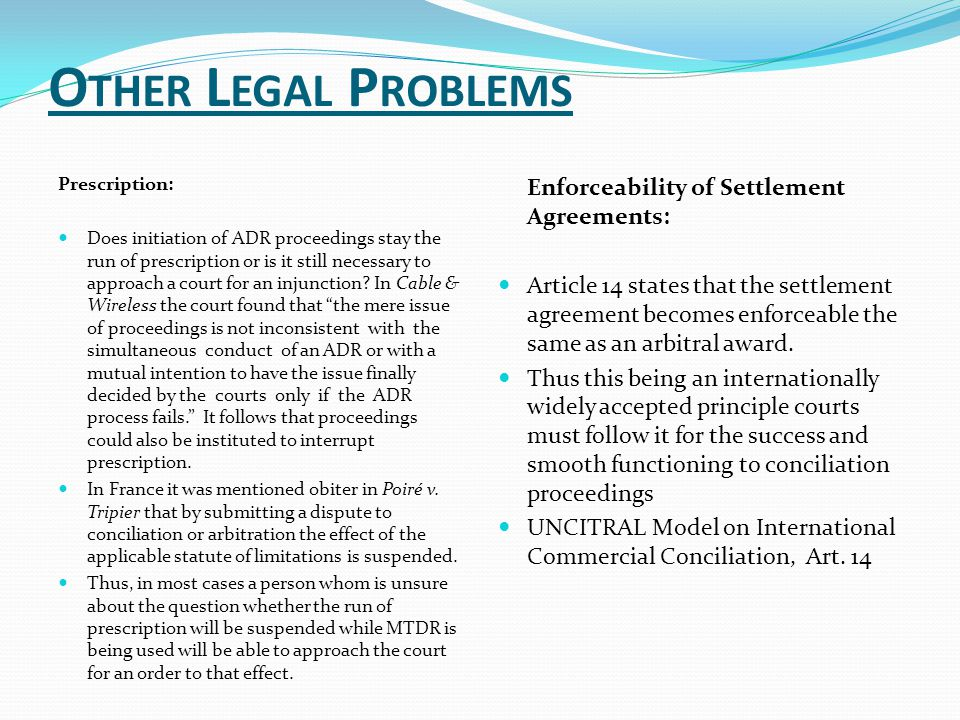 Other Legal Problems Enforceability of Settlement Agreements: